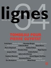 Michel Surya - Lignes N° 64 : Tombeau pour Pierre Guyotat.