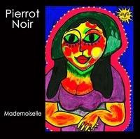 Pierrot Noir - Mademoiselle. 1 CD audio