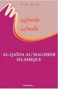 Jean-François Daguzan et Mathieu Guidère - Maghreb-Machrek N° 208, Eté 2011 : Al-Qaïda au Maghreb islamique.