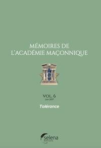 Selena - Mémoires de l'académie maçonnique N° 6, juin 2017 : Tolérance.