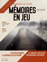 Delphine Bechtel et Henry Rousso - Mémoires en jeu N° 9, automne 2019 : Les politiques illibérales du passé.