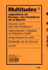 Yann Moulier Boutang - Multitudes N° 19, Hiver 2004 : Migrations en Europe : les frontières de la liberté.