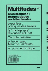 Gisèle Donnard et Anne Querrien - Multitudes N° 20, Printemps 200 : Architroubles : pragmatiques architecturales.