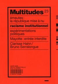 Clarisse Hahn et Yann Moulier Boutang - Multitudes N° 23, Hiver 2006 : Racisme institutionnel - Emeutes : la République mise à nu Expérimentations politiques Mayotte : entré interdite.