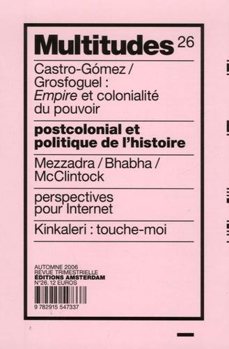Jérôme Ceccaldi et Anne Querrien - Multitudes N° 26, Automne 2006 : Postcolonial et politique de l'histoire.
