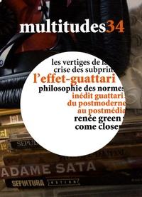 Eric Alliez et Anne Querrien - Multitudes N° 34, Automne 2008 : L'effet-guattari.