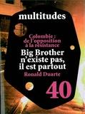 Yann Moulier Boutang et Ariel Kyrou - Multitudes N° 40, Hiver 2010 : Du contrôle à la sousveillance ; Colombie : de l'opposition à la résistance ; Ronald Duarte.