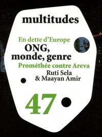 Yves Citton et Yann Moulier Boutang - Multitudes N° 47, hiver 2011 : En dette d'Europe ; ONG, monde, genre ; Prométhée contre Areva ; Ruti Sela et Maayan Amir.