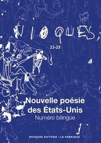 Vincent Broqua et Olivier Brossard - Nioques N° 22-23 : Nouvelle poésie des Etats-Unis.