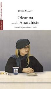 David Mamet - Oleanna suivi de L'Anarchiste.