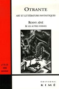 Arnaud Huftier - Otrante N° 19-20, Automne 20 : Rosny aîné & les autres formes.