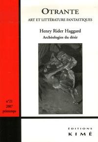 Arnaud Huftier et Jean-Pierre Picot - Otrante N° 21, Printemps 200 : Henry Rider Haggard - Archéologies du désir.