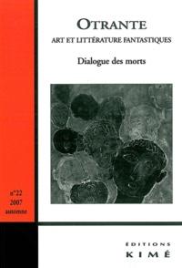 Ariane Eissen et Didier Plassard - Otrante N° 22, Automne 2007 : Dialogue des morts.