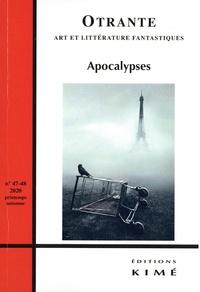 Hélène Machinal et Arnaud Huftier - Otrante N° 47-48, printemps- : Apocalypses.