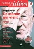 Emmanuel Lemieux - Panorama des idées N° 6, Décembre-févri : Edgar Morin, ce monde qui vient.