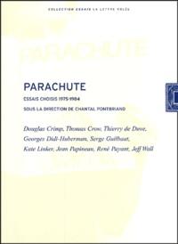 Chantal Pontbriand - Parachute 2 volumes : Essais choisis 1975-1984 ; Essais choisis 1985-2000.