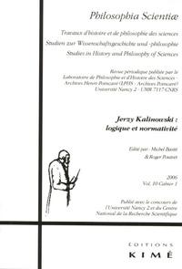 Jean-Louis Gardies et  Collectif - Philosophia Scientiae Volume 10 N° 1/2006 : Jerzy Kalinowski : logique et normativité.