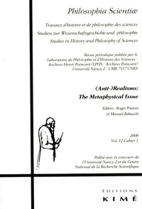 Gerhard Heinzmann - Philosophia Scientiae Volume 12 N° 1/2008 : (Anti-)Realisms: The Metaphysical Issue.