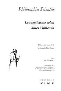 Lorenzo Corti et Joseph Vidal-Rosset - Philosophia Scientiae Volume 20 N° 3/2016 : Le scepticisme selon Jules Vuillemin.