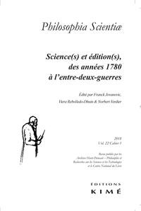 Franck Jovanovic et Viera Rebolledo-Dhuin - Philosophia Scientiae Volume 22 N° 1/2018 : Science(s) et édition(s), des années 1780 à l'entre-deux-guerres.