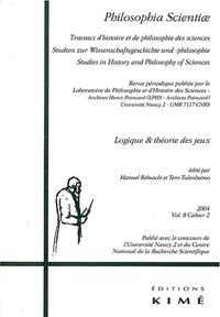 Manuel Rebuschi et Laure Damien - Philosophia Scientiae Volume 8 N° 2/2004 : Logique et théorie des jeux.