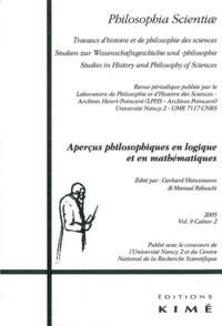 Gerhard Heinzmann et Manuel Rebuschi - Philosophia Scientiae Volume 9 N° 2/2005 : Aperçus philosophiques en logique et en mathématiques.