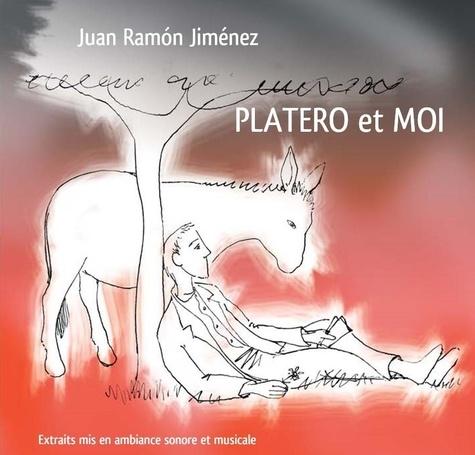 Juan Ramón Jiménez - Platero et moi. 1 CD audio