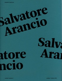 Laëtitia Chauvin et Benoît Porcher - Pleased to meet you N° 8, octobre 2019 : Salvatore Arancio.