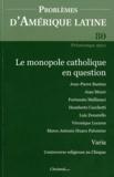 Jean-Pierre Bastian - Problèmes d'Amérique latine N° 80, Printemps 201 : Le monopole catholique en question.