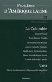 Alberto Valencia Gutiérrez - Problèmes d'Amérique latine N° 83, Hiver 2011-20 : La Colombie.