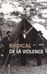 Gilles Martin - Radical N° 1/2013 : De la violence.