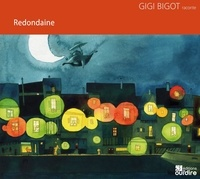 Gigi Bigot - Redondaine. 1 CD audio