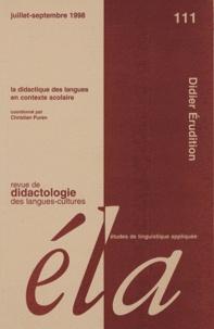 Christian Puren - Revue de Dictatologie des langues-cultures Tome 111, Juillet-Se : Le didactique des langues en contexte scolaire.