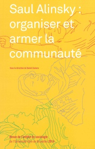 Daniel Zamora - Revue de l'Institut de sociologie 2014 : Saul Alinsky : organiser et armer la communauté.