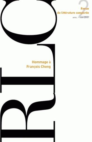 Daniel-Henri Pageaux - Revue de littérature comparée N° 322, 2/2007 : Hommage à François Cheng.