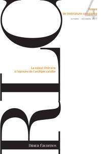 Pierre Brunel - Revue de littérature comparée N° 364, 4/2017 : La valeur littéraire à l'épreuve de l'archipel caraïbe.