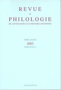 Klincksieck - Revue de philologie, de littérature et d'histoire anciennes N° 77 fascicule 2/20 : .