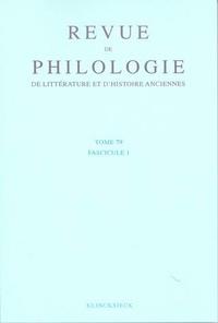 Revue de philologie, de littérature et dhistoire anciennes N° 79 fascicule 1 4/.pdf