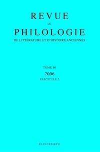 Klincksieck - Revue de philologie, de littérature et d'histoire anciennes N° 80 fascicule 2/20 : .