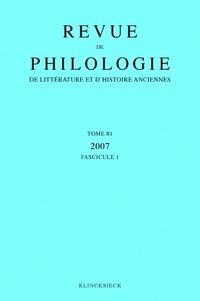 Klincksieck - Revue de philologie, de littérature et d'histoire anciennes N° 81 fascicule 1/20 : .