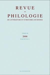 Klincksieck - Revue de philologie, de littérature et d'histoire anciennes N° 82 fascicule 1/20 : .