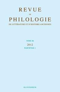 Michel Casevitz et Philippe Moreau - Revue de philologie, de littérature et d'histoire anciennes N° 86 fascicule 1/20 : .