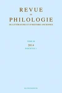 Philippe Hoffmann et Philippe Moreau - Revue de philologie, de littérature et d'histoire anciennes N° 88, fascicule 1/2 : .