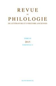 Klincksieck - Revue de philologie, de littérature et d'histoire anciennes N° 89 fascicule 2 : .