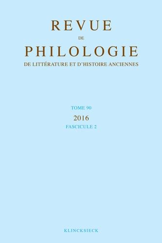 Klincksieck - Revue de philologie, de littérature et d'histoire anciennes N° 90 fascicule 2 : .