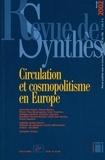 Henriette Asséo et Daniel Roche - Revue de synthèse N° 123/2002 : Circulation et cosmopolitisme en Europe.