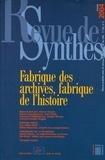 Etienne Anheim et Olivier Poncet - Revue de synthèse N° 125/2004 : Fabrique des archives, fabrique de l'histoire.