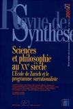 Charles Alunni et Eric Brian - Revue de synthèse N° 126/2005 : Sciences et philosophie au XXe siècle - L'Ecole de Zurich et le programme surrationaliste.