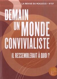 Philippe Chanial - Revue du MAUSS N° 57, premier trime : Demain un monde convivialiste : il ressemblerait à quoi ?.