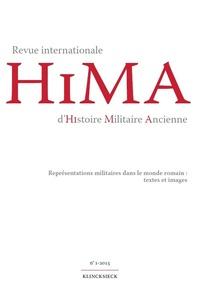 Giusto Traina - Revue internationale d'histoire militaire ancienne N° 1/2015 : Représentations militaires dans le monde romain : textes et images.